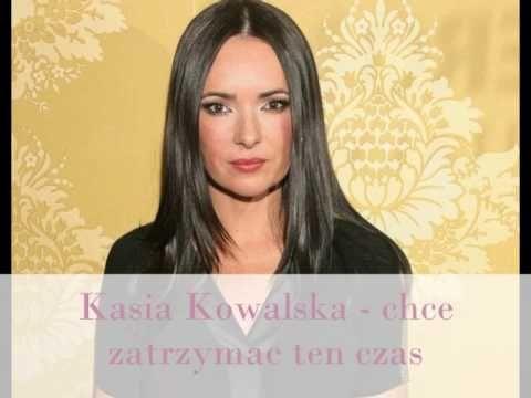 Kasia Kowalska - chce zatrzymać ten czas - YouTube