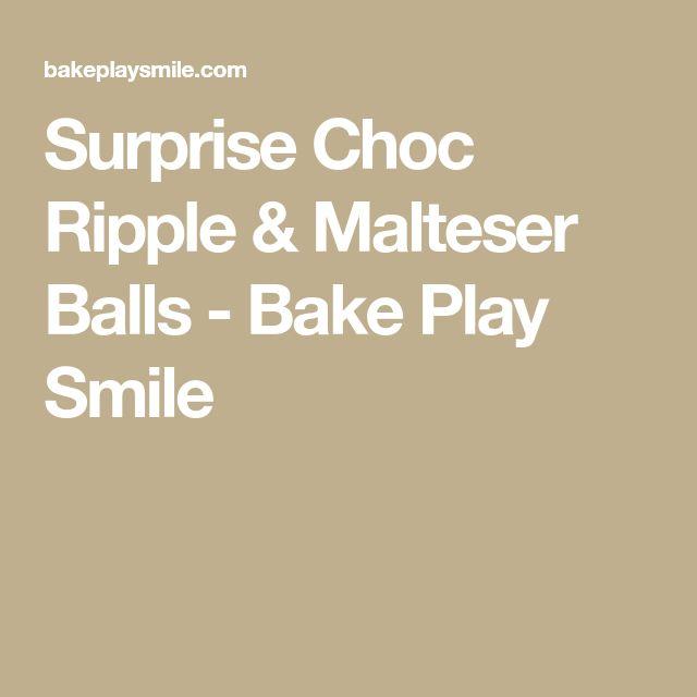 Surprise Choc Ripple & Malteser Balls - Bake Play Smile