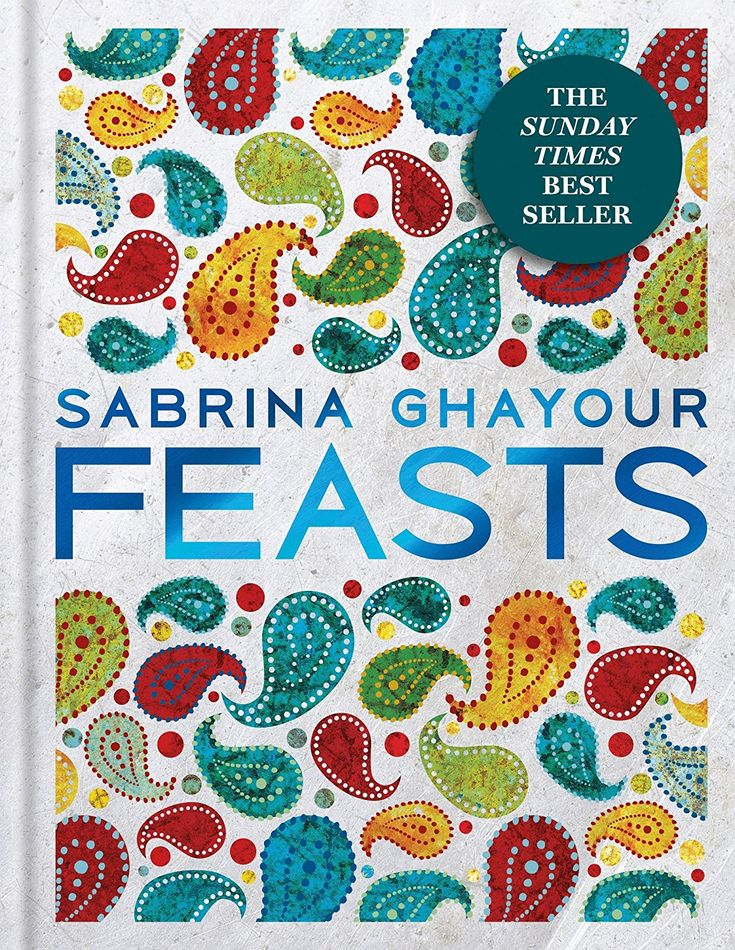 Feasts: From the Sunday Times no.1 bestselling author of Persiana & Sirocco: Amazon.co.uk: Sabrina Ghayour: 9781784722135: Books