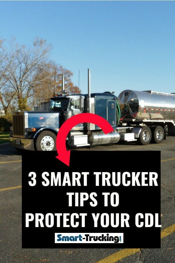 3 Smart Trucker Tips To Protect Your Cdl For The Professional