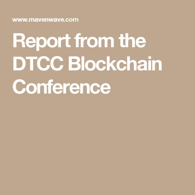 Report from the DTCC Blockchain Conference