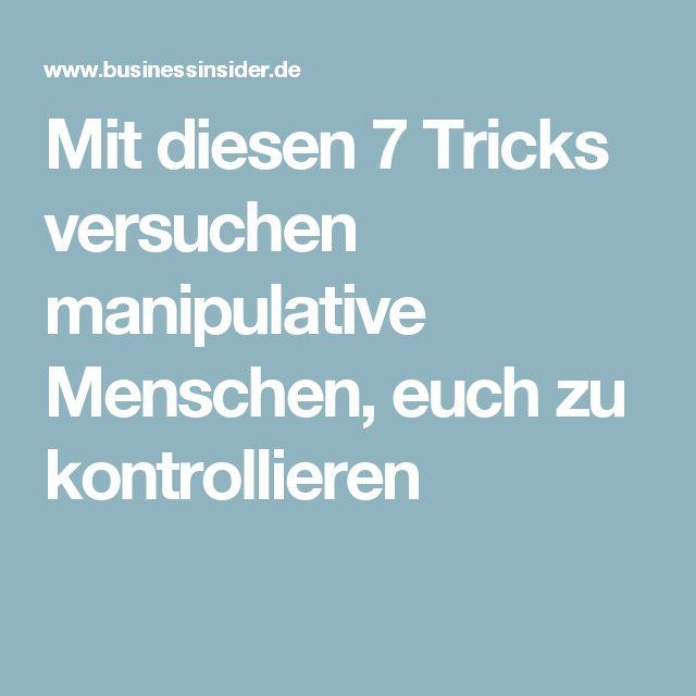 Mit diesen 7 Tricks versuchen manipulative Menschen, euch zu kontrollieren