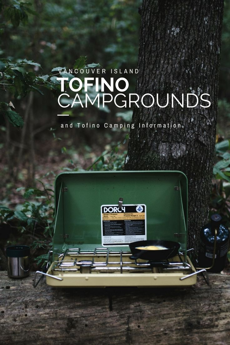Tofino Campgrounds and Tofino Camping Information | West