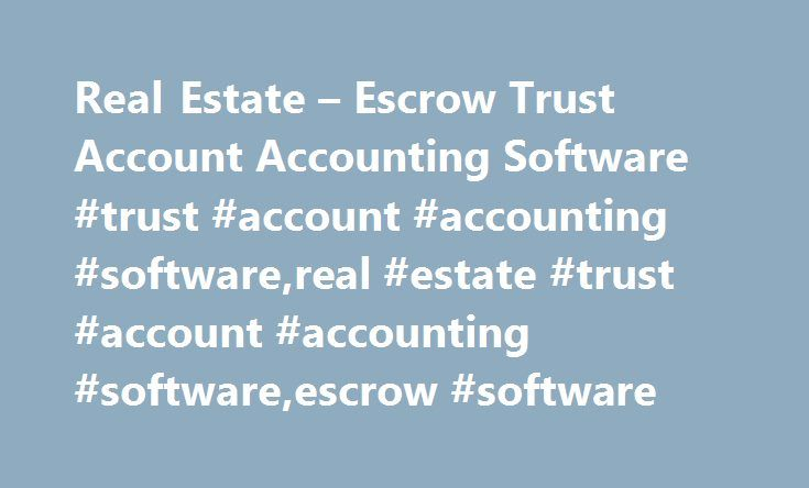 Real Estate – Escrow Trust Account Accounting Software #trust #account #accounting #software,real #estate #trust #account #accounting #software,escrow #software http://realestate.remmont.com/real-estate-escrow-trust-account-accounting-software-trust-account-accounting-softwarereal-estate-trust-account-accounting-softwareescrow-software/  # Accounting Escrow Compliance Software Elite Software's trust account software is easy to use, tech supported and has a customer service team that will…