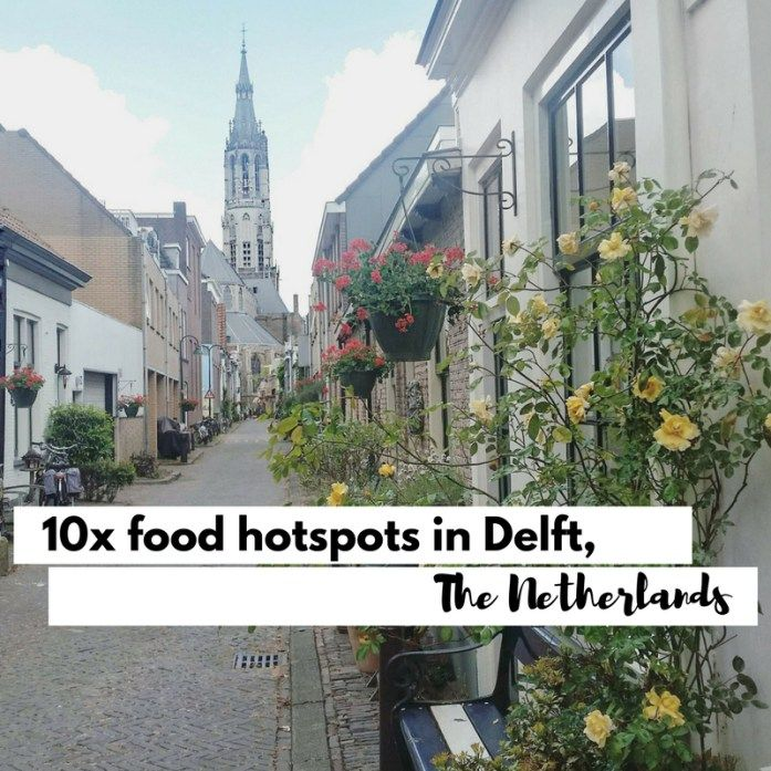 10x food hot spots in Delft, The Netherlands - Map of Joy