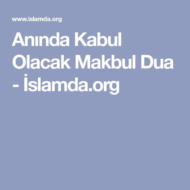 Anında Kabul Olacak Makbul Dua - İslamda.org