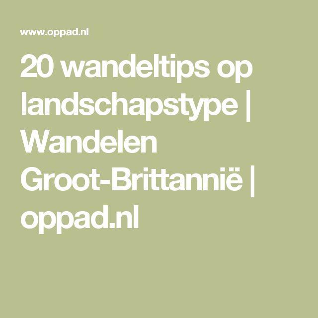 20 wandeltips op landschapstype | Wandelen Groot-Brittannië | oppad.nl