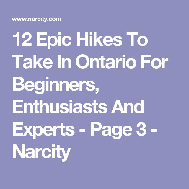 12 Epic Hikes To Take In Ontario For Beginners, Enthusiasts And Experts - Page 3 - Narcity