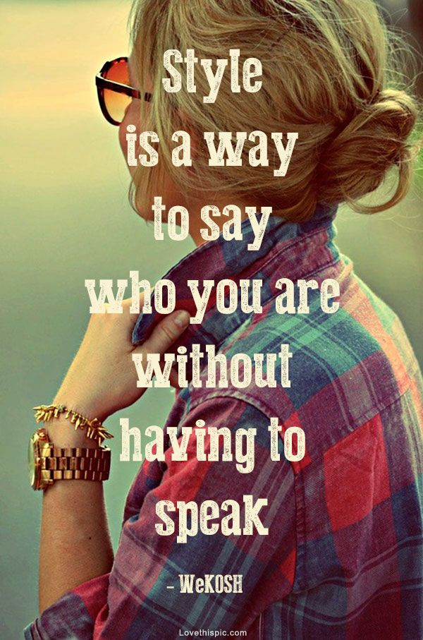 Style Quote Pictures, Photos, and Images for Facebook, Tumblr, Pinterest, and Twitter
