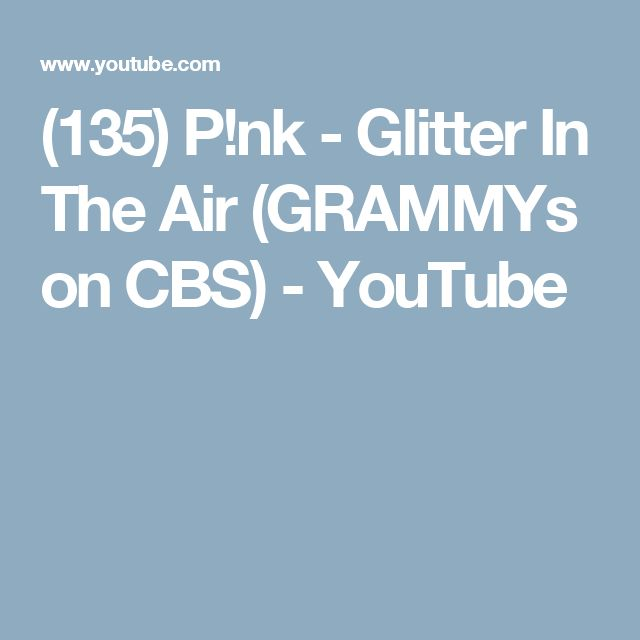 (135) P!nk - Glitter In The Air (GRAMMYs on CBS) - YouTube