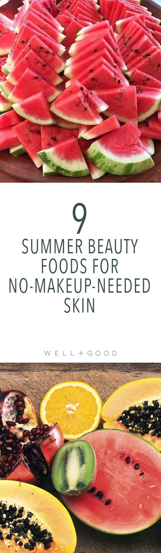 9 summer beauty foods for no-makeup-needed skin.