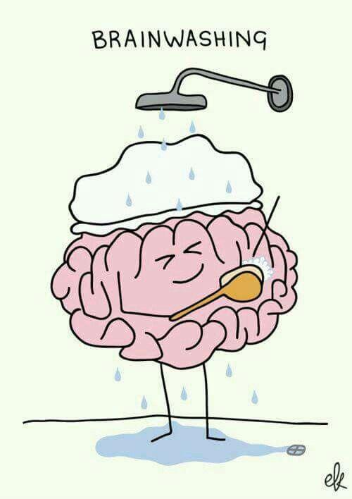 Brain washing.