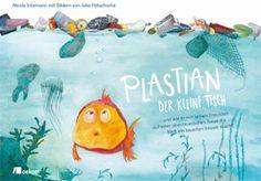 """""""Plastian der kleine Fisch"""" ist ein empfehlenswertes Bilderbuch zum Thema Umweltschutz. Es richtet sich an Kinder im Vorschul- und Grundschulalter und dient zum Vorlesen oder auch Selberlesen. Es vermittelt die Botschaft """"Gemeinsam können wir die Welt ein bisschen besser machen."""""""