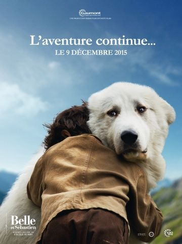 Белль и Себастьян, приключение продолжается (Belle et Sébastien, l'aventure continue)