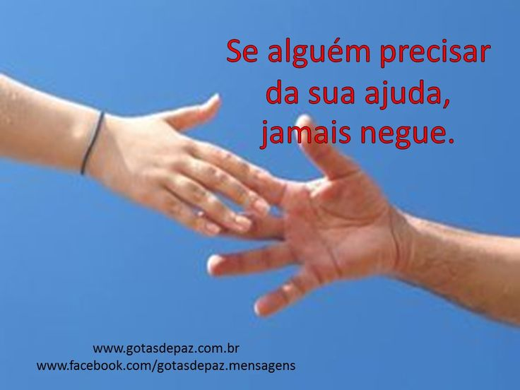 Estenda a mão... http://www.gotasdepaz.com.br/estenda-a-mao/?utm_source=Mensagem+16%2F01%2F2015&utm_medium=email&utm_campaign=Mensagem+16%2F01%2F2015