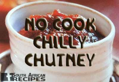 South African Recipes | NO COOK CHILLY CHUTNEY