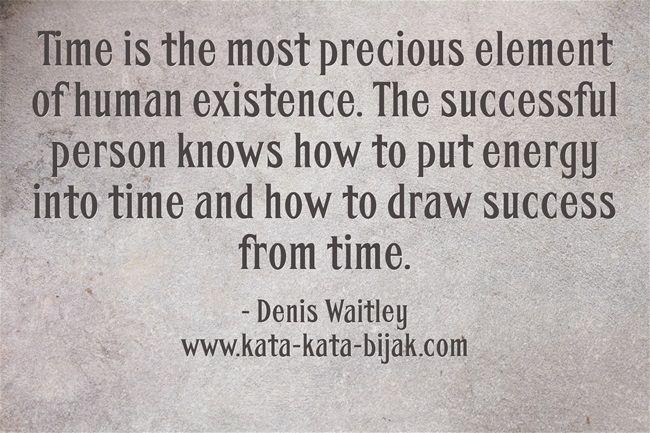 Waktu adalah unsur yang paling berharga dari keberadaan manusia. Orang yang sukses tahu bagaimana untuk menempatkan energi menjadi waktu dan cara menggambar sukses dari waktu. Denis Waitley Kunjungi http://www.kata-kata-bijak.com/