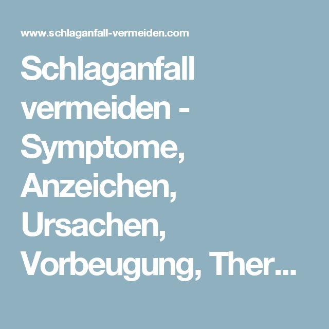 Schlaganfall vermeiden - Symptome, Anzeichen, Ursachen, Vorbeugung, Therapie und Behandlung von Schlaganfall