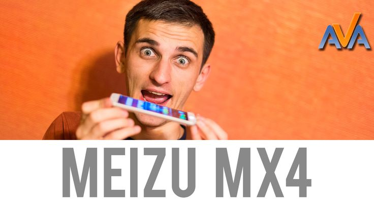 Meizu MX4  meizu mx4 review https://www.youtube.com/watch?v=FH2AqKAzlYo http://ava.ua/category/9/52/b2319/