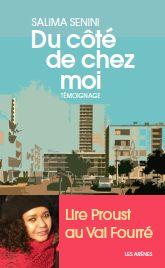 Du côté de chez moi : témoignage / Salima Senini, Les arènes, 2013