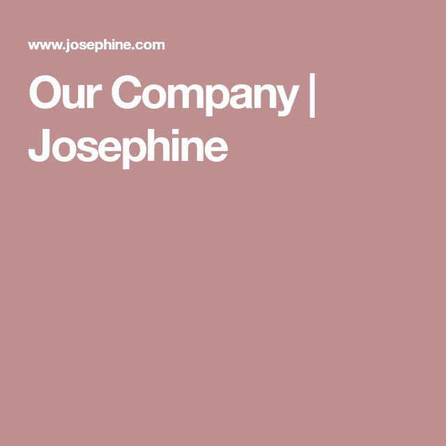 Our Company | Josephine