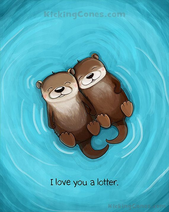 I Love You a Lotter Otters 8 x 10 Art Print! Fun Fact: Otters hold hands when they sleep so they dont drift apart. Fun Fact 2: Not all humans hold