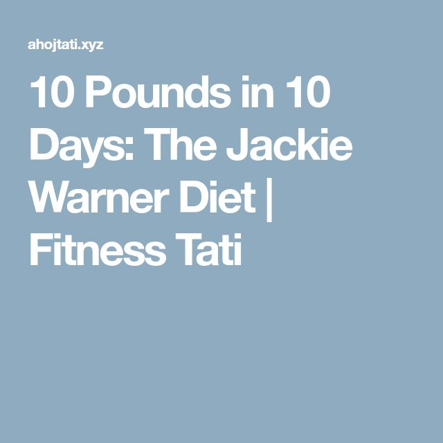 10 Pounds in 10 Days: The Jackie Warner Diet | Fitness Tati
