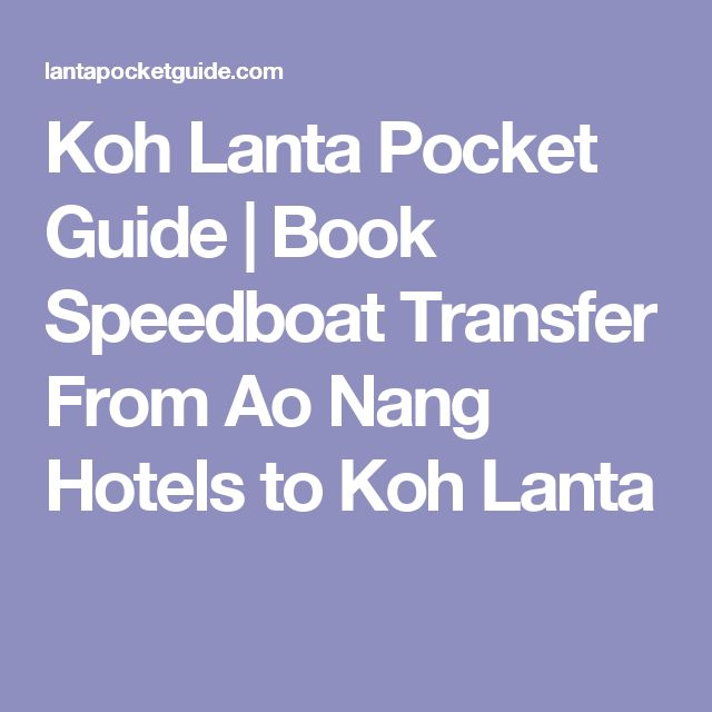 Koh Lanta Pocket Guide | Book Speedboat Transfer From Ao Nang Hotels to Koh Lanta