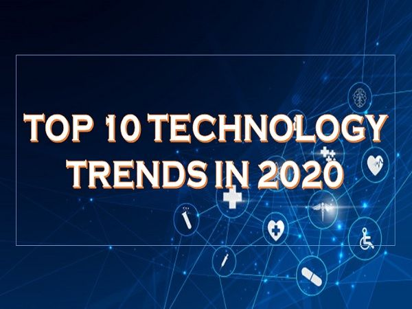 Top 10 Technology Trends In 2020 Technology Trends Latest Technology Trends Technology