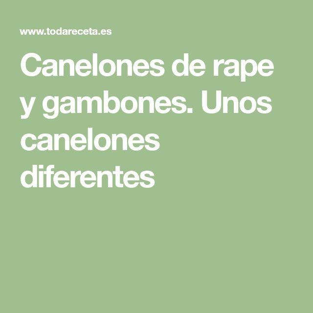 Canelones de rape y gambones. Unos canelones diferentes