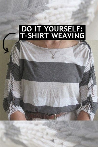 Add an extra flair to your outfits by weaving your t-shirts.