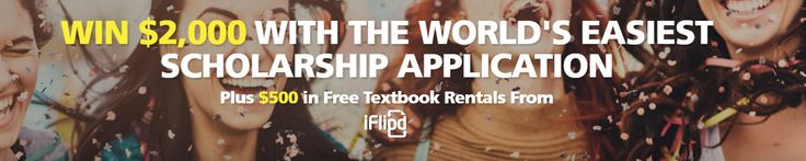 WIN $2,000 with the WORLD'S EASIEST SCHOLARSHIP APPLICATION plus $500 in Free Textbook Rentals