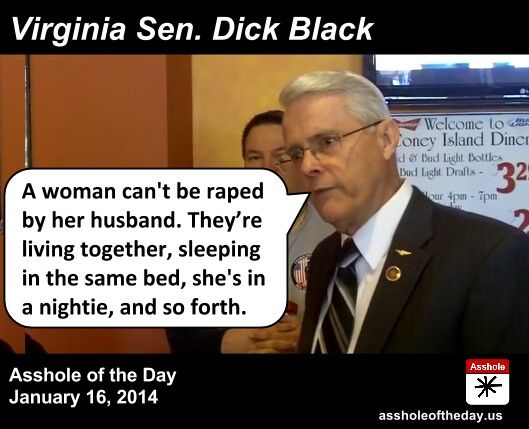 Virginia Senator Dick Black says spousal rape shouldn't be illegal. What exactly do these republicans need to say to get women to stop voting for them?