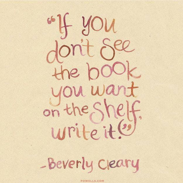 Beverly Clearly...My favorite children book Author. Need to finish that children's book I wrote..Edit and illustrate.