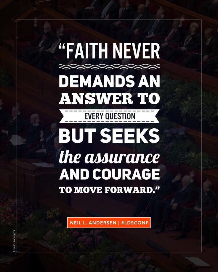"""""""Faith never demands an answer to every question, but seeks the assurance and courage to move forward, sometimes acknowledging, 'I don't know everything, but I do know enough to continue on the path of discipleship.'"""" From #ElderAndersen's http://pinterest.com/pin/24066179229002852 Oct. 2015 #LDSconf http://facebook.com/223271487682878 message http://deseretnews.com/article/865638225/Elder-Neil-L-Andersen-Faith-Is-Not-by-Chance-but-by-Choice.html #LDS #Mormon #Christian #ShareGoodness"""