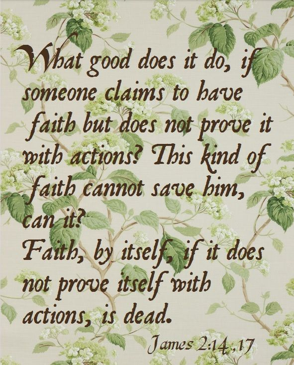 James 214 17 Amen Faith Without Works Is Dead Quotes And