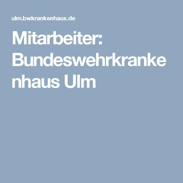 Unique Mitarbeiter Bundeswehrkrankenhaus Ulm Yapmak ve almak istediklerim Pinterest