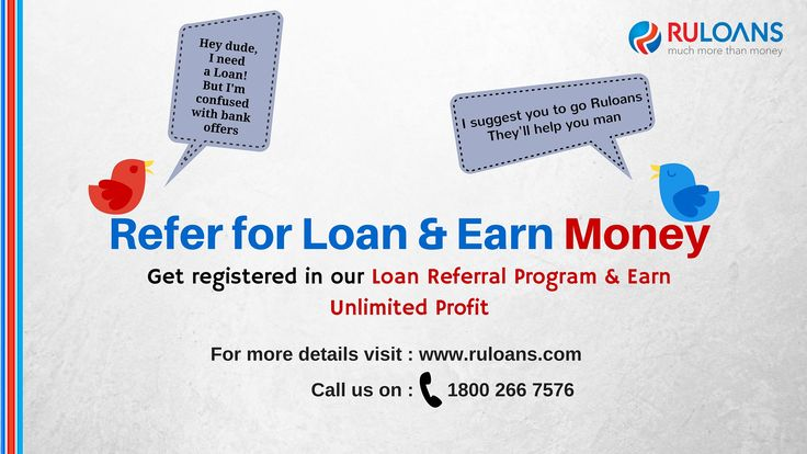Refer for loan to your friends & earn unlimited profit. Your Referral is the Best Compliment to us! - ‪#‎Ruloans‬ For more details visit - https://www.ruloans.com/referral