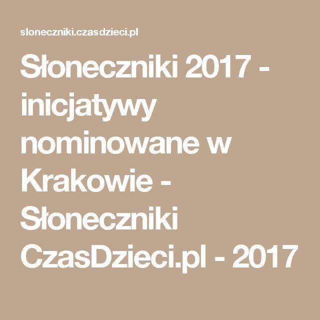 Słoneczniki 2017 - inicjatywy nominowane w Krakowie - Słoneczniki CzasDzieci.pl - 2017