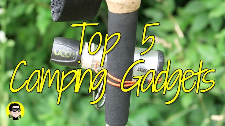 Top 5 Affordable Camping Gadgets 2016