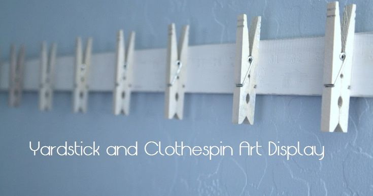 I had seen a couple of art displays made of yardsticks and fun colorful clothespins.  I thought they were really cute and a great idea, b...