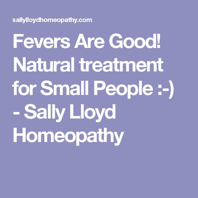 Fevers Are Good! Natural treatment for Small People :-) - Sally Lloyd Homeopathy