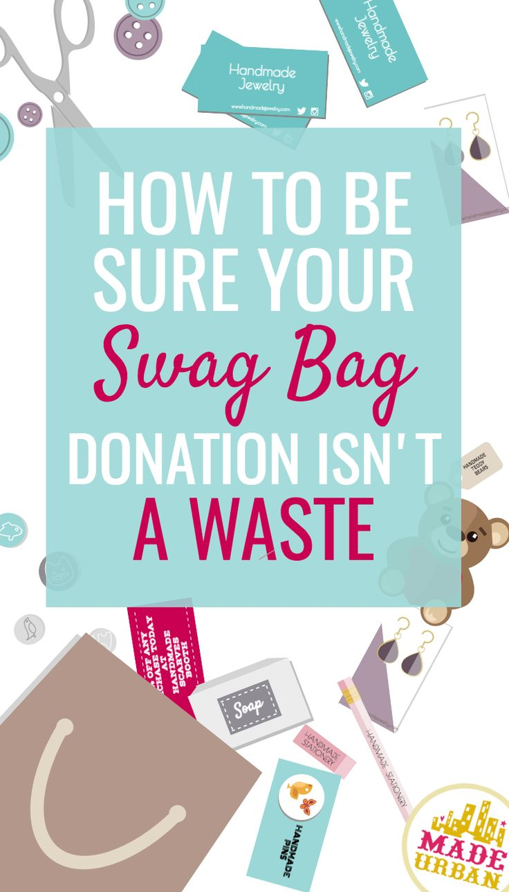 Most business cards and flyers will be thrown in the trash. What to donate to craft show swag bags that will bring your customers and help you make sales
