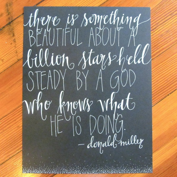 a billion starsDonald O'Connor, Held Steady, God, Billion Stars, Beautiful, Favorite Book, Favorite Quotes, Donald Miller Quotes, Stars Held