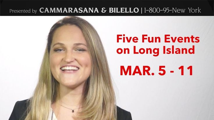 Five Fun Events on Long Island March 5 11