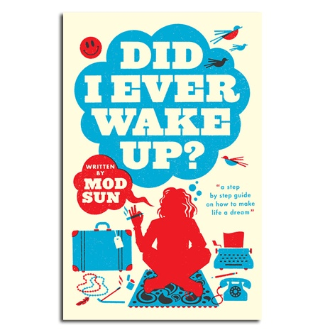 www.theenlightenedhippy.blogspot.ca Mod Sun - Did I Ever Wake Up?