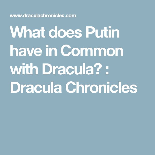 What does Putin have in Common with Dracula? : Dracula Chronicles