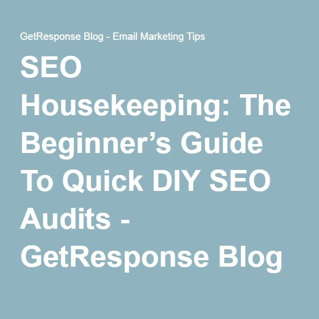 SEO Housekeeping: The Beginner's Guide To Quick DIY SEO Audits - GetResponse Blog - Email Marketing Tips