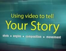 Using Video to tell your story