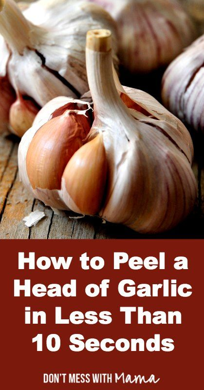 How to Peel a Head of Garlic in 10 Seconds - DontMesswithMama.com